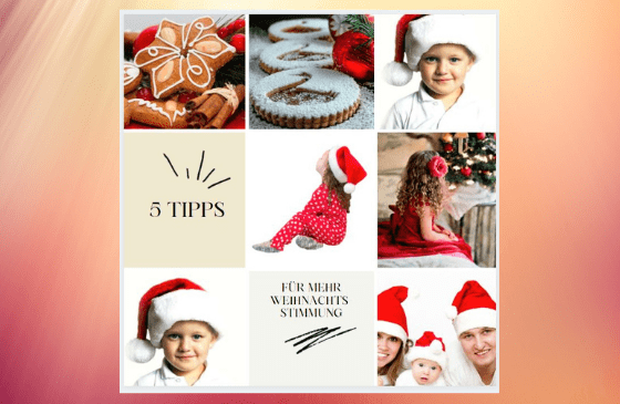 5 Tipps für mehr Weihnachtsstimmung